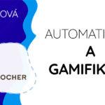 Case study - Automatizace a gamifikace